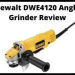 Dewalt DWE4120 Angle Grinder Review