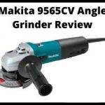 Makita 9565CV Angle Grinder Review