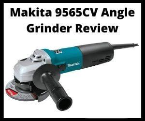 Makita 9565CV Angle Grinder Review