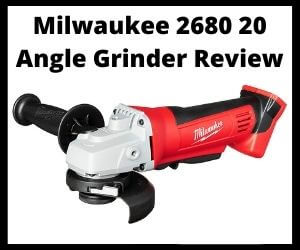 Milwaukee 2680 20 Angle Grinder Review