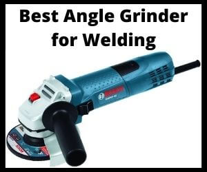 Best angle grinder for welding