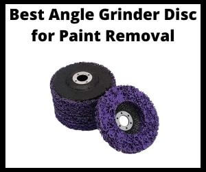 Best Angle Grinder Disc for Paint Removal