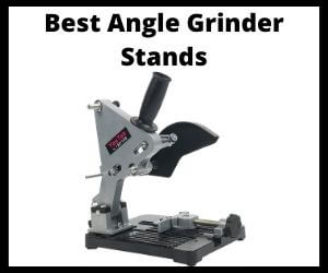 Best Angle Grinder Stand